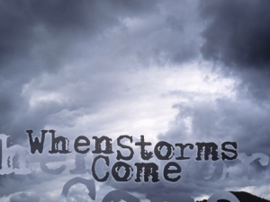 When_Storms_Come
